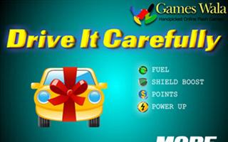 Drive it Carefully